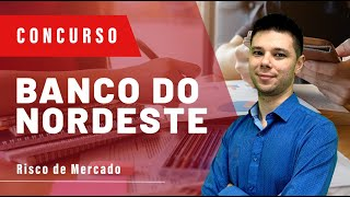Concurso Banco do Nordeste (BNB) 2018 - Aula 14 - Risco de Mercado