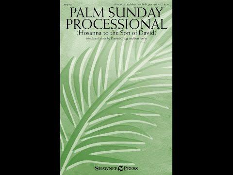 PALM SUNDAY PROCESSIONAL - Daniel Greig/Jon Paige