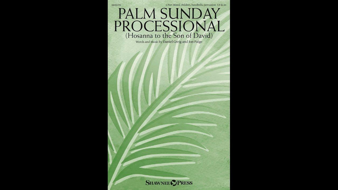 Palm Sunday Processional 2 Part Mixed Choir Daniel Greig Jon Paige Youtube