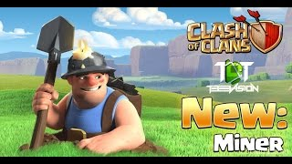 Clash Of Clans New May Update 2016 Miner Troop By Chief Pat