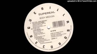 Supereal - Body Medusa (Leftfield Remix)