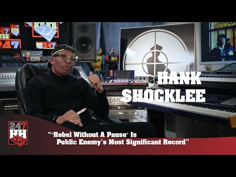 Hank Shocklee  Rebel Without A Pause Is Public Enemys Most Significant Record 247HH Exclusive
