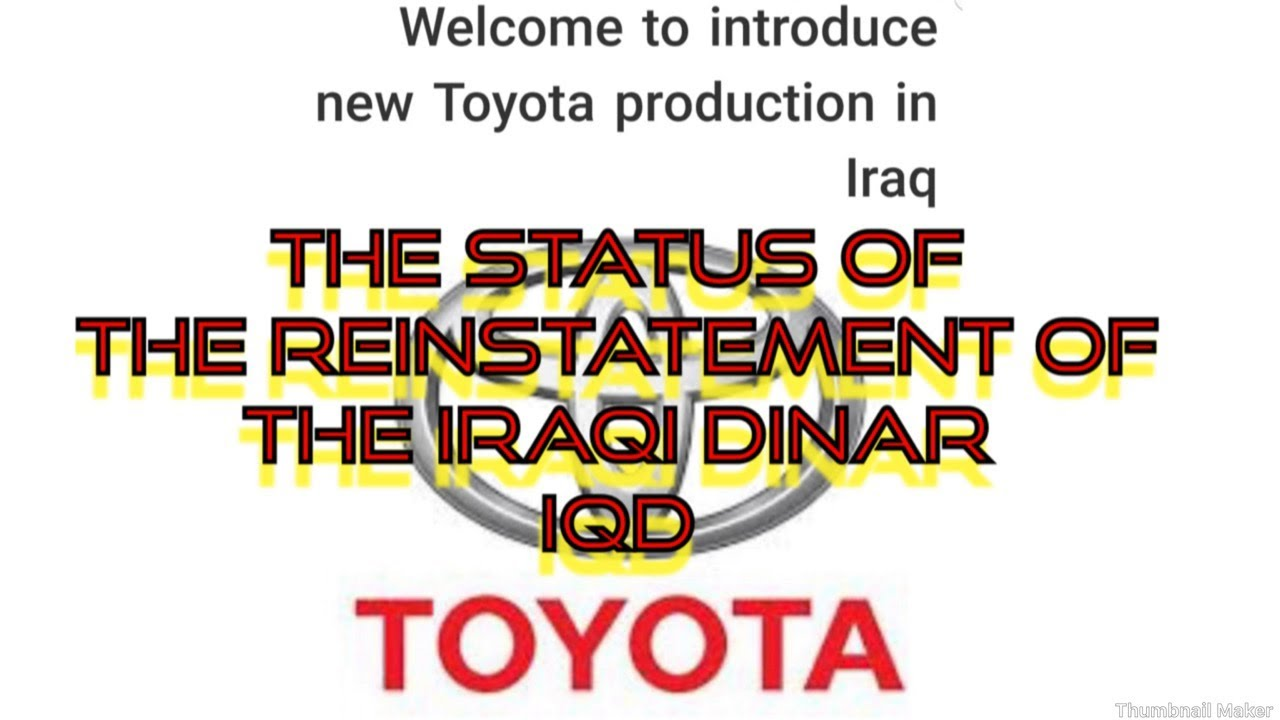 The Status Of Reinstatement Iraqi Dinar Iqd You