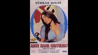 ASİYE NASIL KURTULUR TÜRKAN ŞORAY 1973  TÜRKFİLMİ