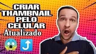 Como Fazer Thumbnail Pelo Celular ATUALIZADO