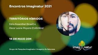 Encontros Imaginatur - Dália Rosenthal e Oscar Leone Moyano