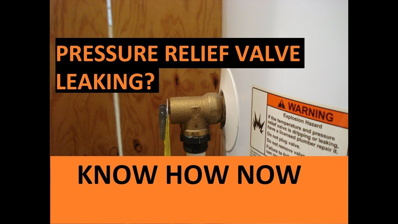 Troubleshoot A Leaking Water Heater Pressure Relief Valve