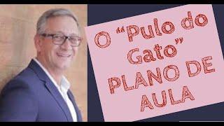 """O """"PULO DO GATO"""" DO PLANO DE AULA"""