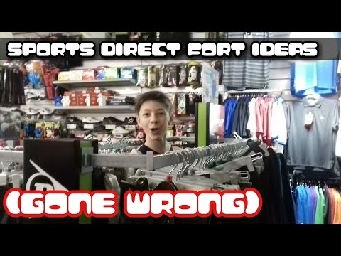 SPORTS DIRECT FORT IDEAS (GONE WRONG)