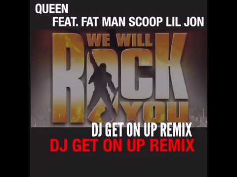 QUEEN FEAT. LIL JON AND FAT MAN SCOOP WE WILL ROCK YOU