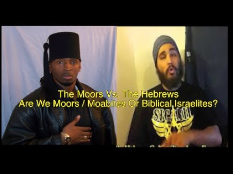 The Moors Vs. The Hebrew Israelites: Are We Moors/ Moabites Or Biblical Israelites? That Is The Ques