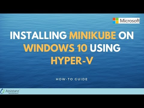 Installing MiniKube on Windows 10 using Hyper-V - YouTube