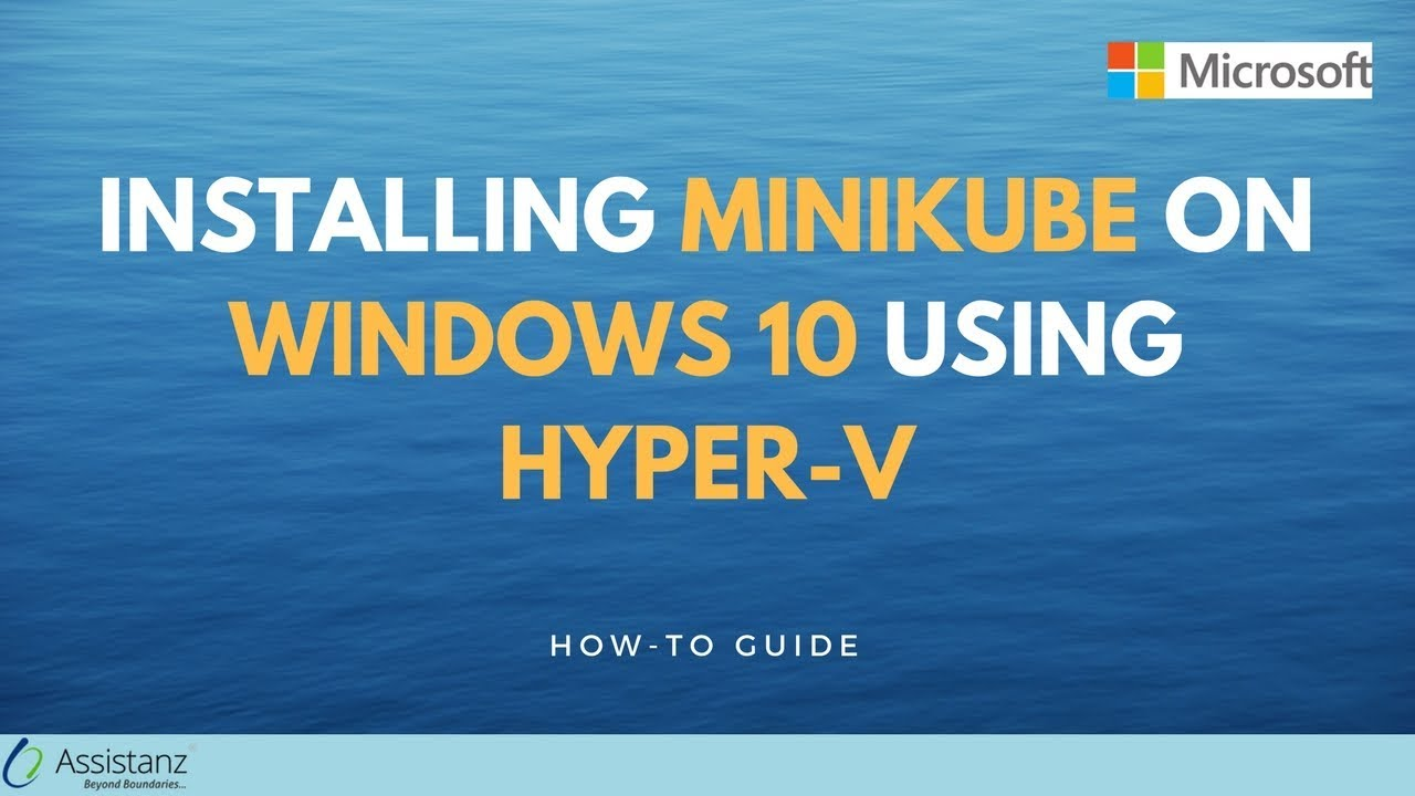 Installing MiniKube on Windows 10 using Hyper-V