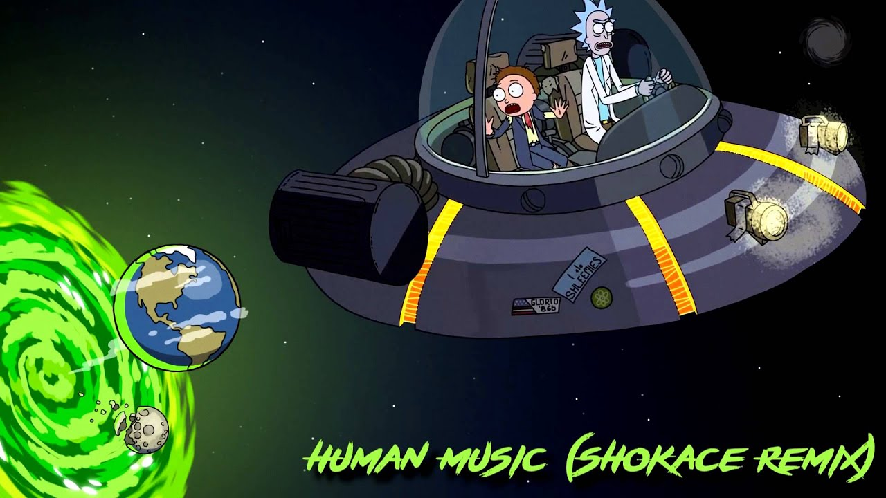 Rick and Morty Human Music Shokace Remix