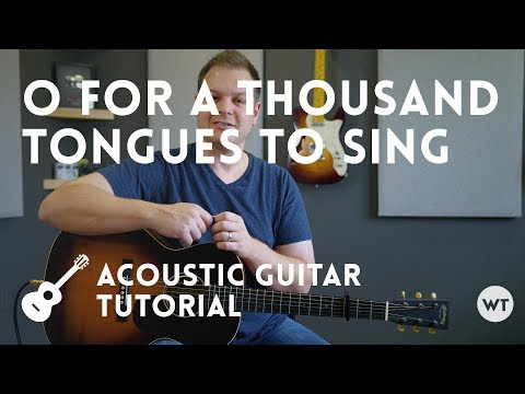 O For A Thousand Tongues To Sing (hymn) - Tutorial (acoustic guitar)