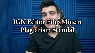 IGN Forced to pull down all article from Filip Miucin