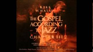 God Has Smiled On Me Kirk Whalum