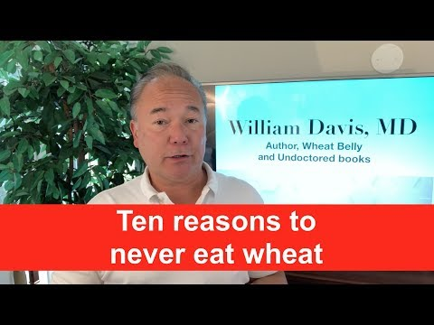 Ten Reasons To Never Eat Wheat
