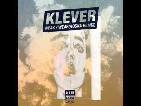 Klever - Weak (Roska Remix) (MCR-002 //...