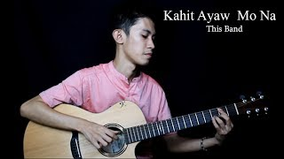 Kahit Ayaw Mo Na This Band Fingerstyle Guitar Cover Free Tabs.mp3