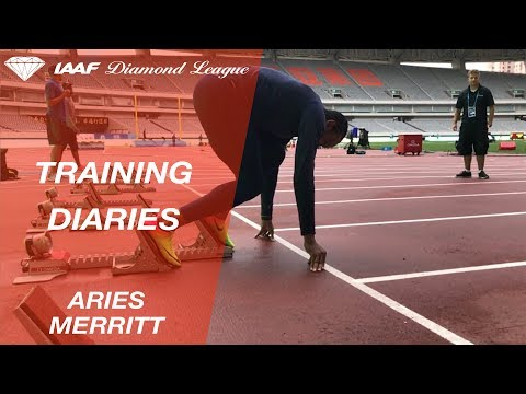 Training Diaries Shanghai 2017: Aries Merritt Trailer