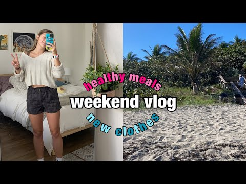 WEEKEND VLOG: healthy meal ideas & new clothes!!!
