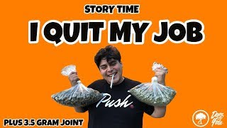 I Quit My Job : STORY TIME
