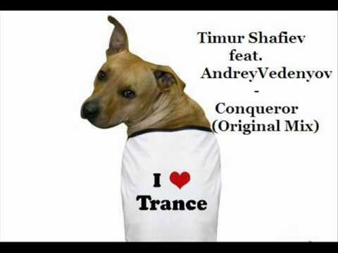 Timur Shafiev feat. Andrey Vedenyov - Conqueror (Original Mix).wmv