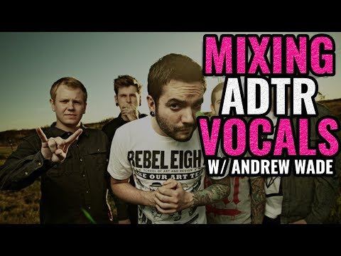 Andrew Wade mixing A DAY TO REMEMBER lead vocals