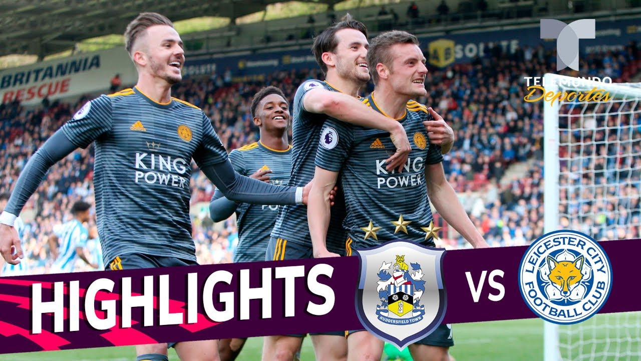 Huddersfield Vs Leicester City 1 4 Goals Highlights