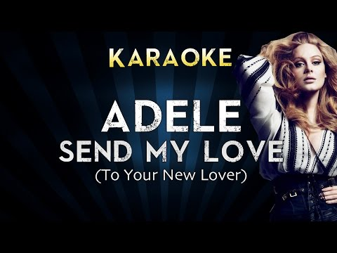 Adele - Send My Love (To Your New Lover) | Official Karaoke Instrumental Lyrics Cover Sing Along