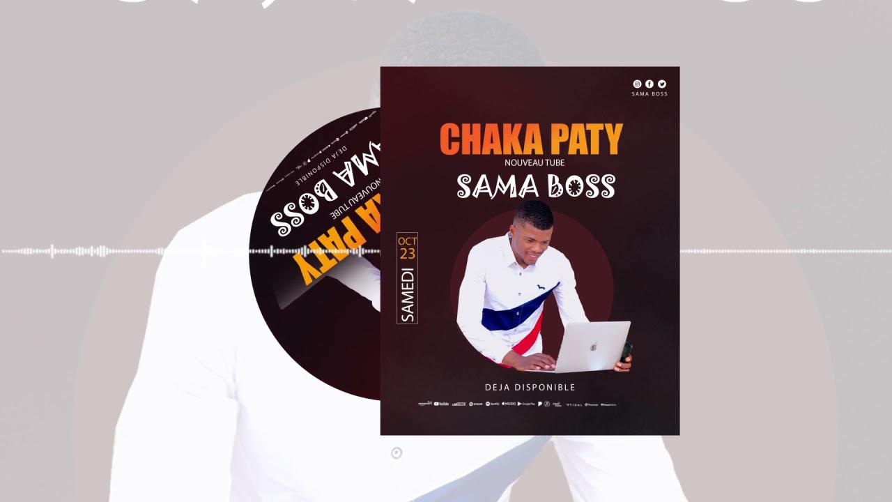 Download CHAKA PATY   Sama Boss   🇬🇳Official Music 2021   By Dj IKK