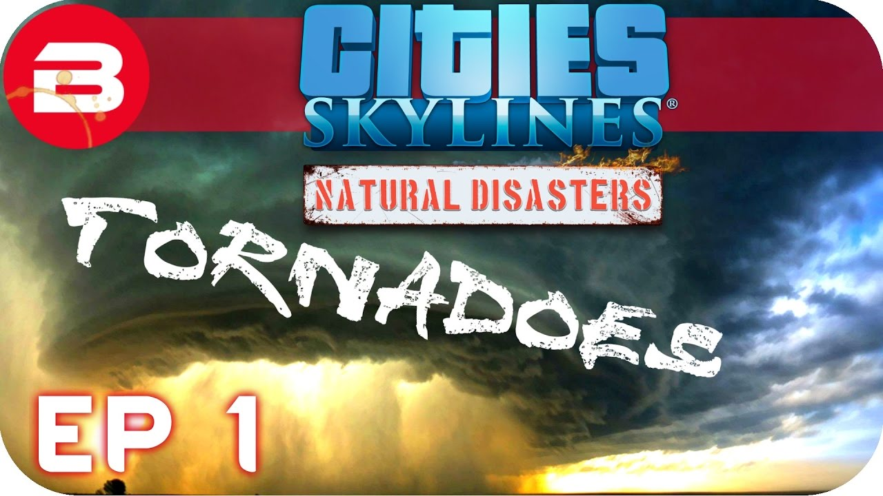 Cities Skylines Natural Disasters Gameplay - TORNADO WIPES ME OUT! (Hard Scenario) #1