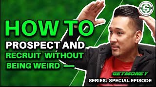 How to Prospect and Recruit Without Being Weird | Attraction Marketing | PHP Agency