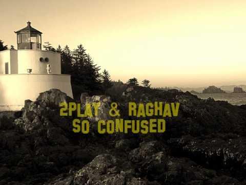 2play Ft Raghav - So Confused