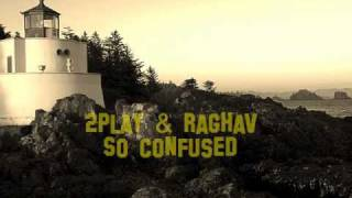 2play Ft Raghav - So Confused