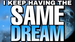 Recurring DREAMS you should not ignore!