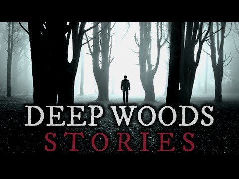 5 TRUE Scary Deep Woods Stories