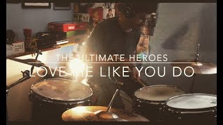 Love Me Like You Do - Ellie Goulding (Rock Cover by The Ultimate Heroes)