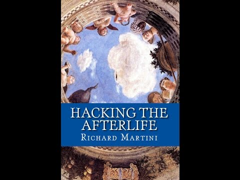 """Hacking the Afterlife"" Richard Martini at the IANDS conference 2016 Part One"