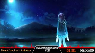 Escape From Love - Nightcore