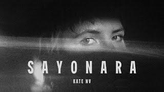 Смотреть клип Kate Nv - Sayonara