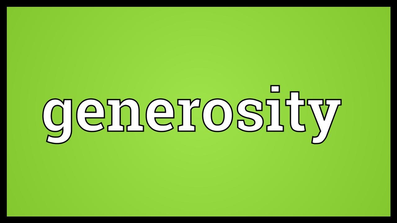 Generosity Meaning - YouTube