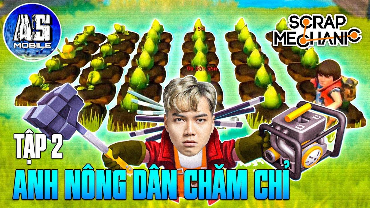 Anh Nông Dân Chăm Chỉ 2 | Misthy x Sói Black x GilGaming TV | Scrap Mechanic | AS Mobile Gamer
