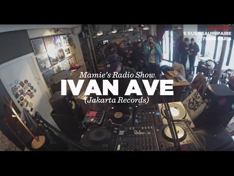 Ivan Ave (Jakarta Records) • DJ Set • Mamie's Radio Show • LeMellotron.com
