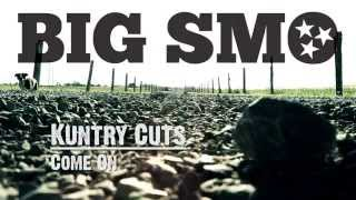 "BIG SMO - Kuntry Cuts - ""Come On"""
