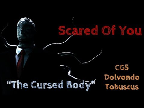 Slender / SFM| The Cursed Body | CG5 ft.Tobuscus - Scared Of You