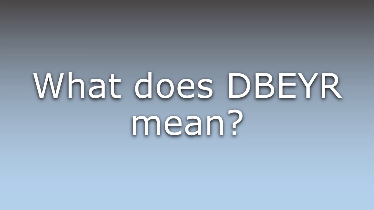 dbeyr text meaning