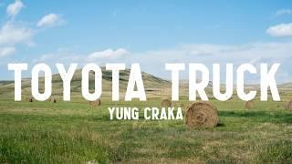 Yung Craka - Toyota Truck (Lyrics)