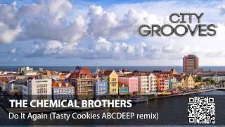The Chemical Brothers: Do It Again (Tasty Cookies ABCDEEP remix)